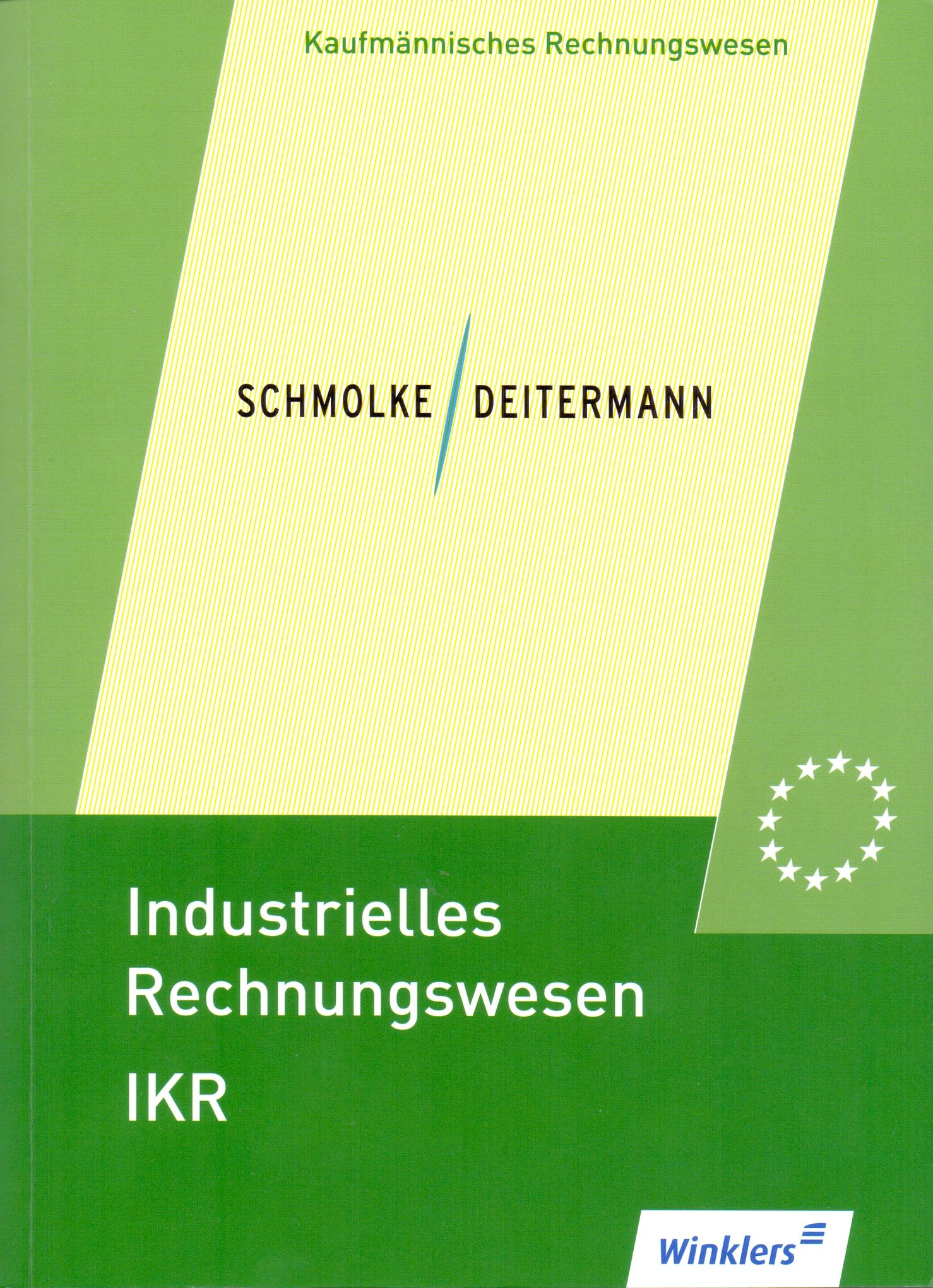 Industrielles Rechnungswesen - IKR: Finanzbuchhaltung - Einführung und Praxis - Manfred Deitermann [Broschiert, 43. Aufl