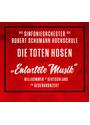 Das Sinfonieorchester der Robert Schumann Hochschule & Die Toten Hosen - Entartete Musik [2 CDs + DVD]