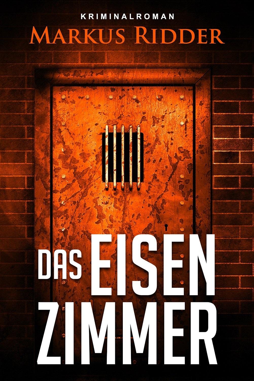 Das Eisenzimmer - Markus Ridder