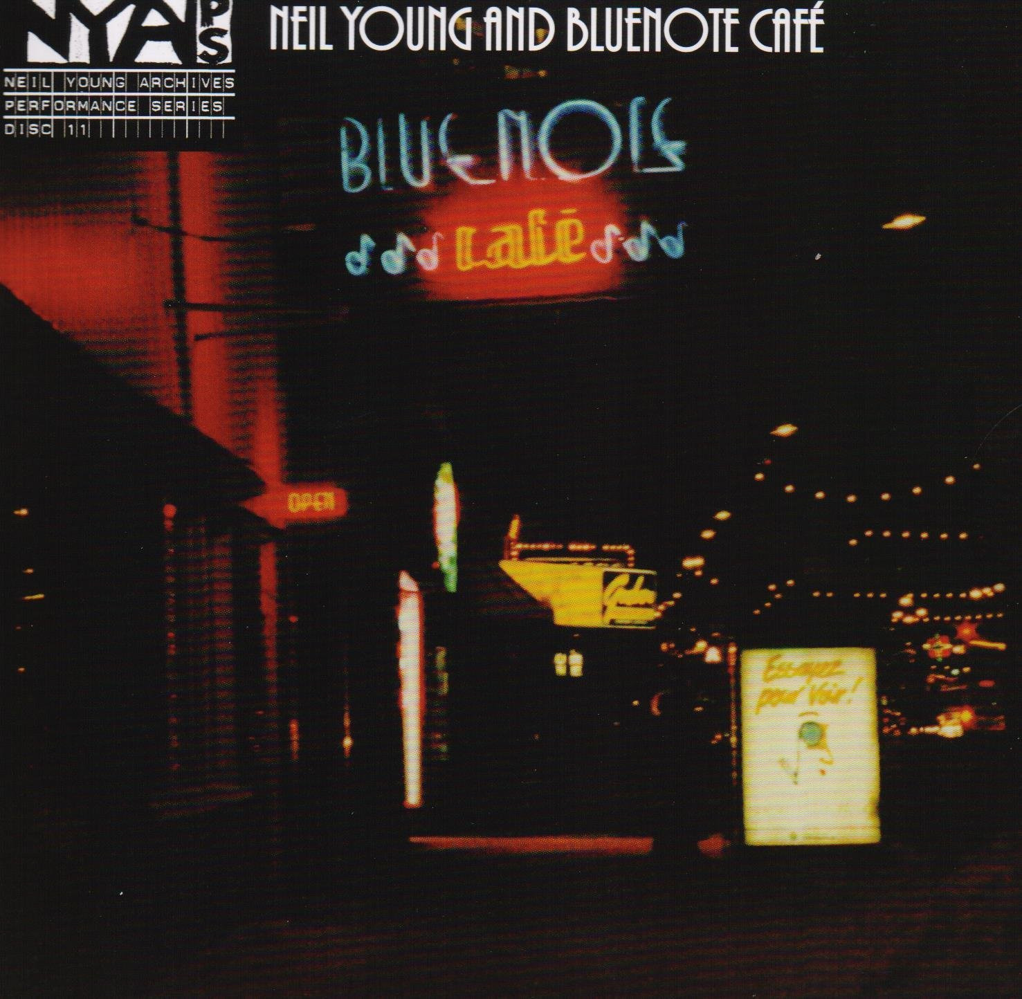 Neil Young Archives Performance Series Disc 11: Neil Young and Bluenote Café [2 CDs]