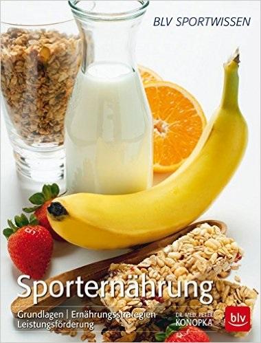 Sporternährung: Grundlagen Ernährungsstrategien Leistungsförderung - Peter Konopka