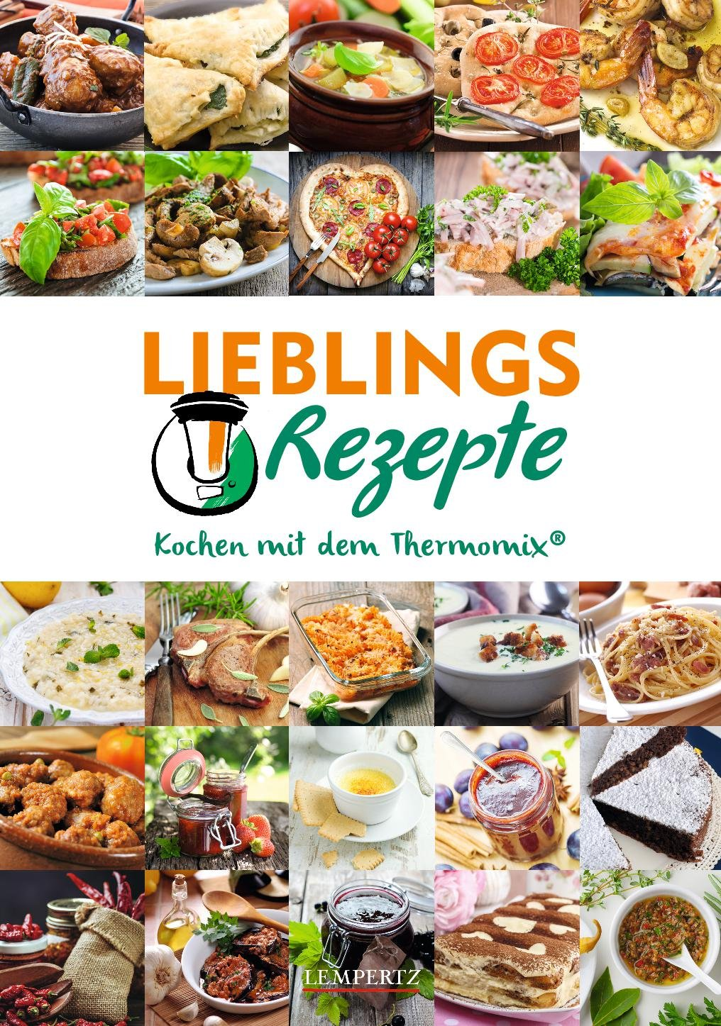 Lieblingsrezepte: Kochen mit dem Thermomix - An...