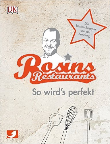 Rosins Restaurants: So wird´s perfekt - Frank Rosin