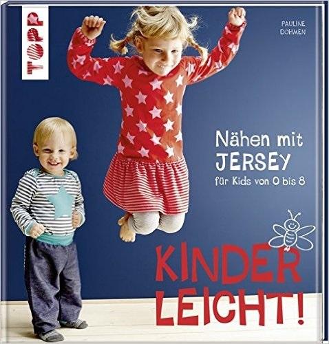 Nähen mit JERSEY - kinderleicht!: für Babys und Kids - Pauline Dohmen