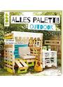 Alles Paletti - outdoor: DIY-Möbel für Garten und Balkon - Claudia Guther