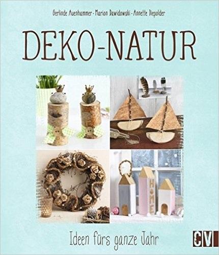 Deko-Natur: Ideen fürs ganze Jahr - G. Auenhammer et al.