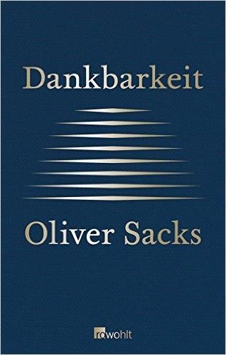 Dankbarkeit - Oliver Sacks