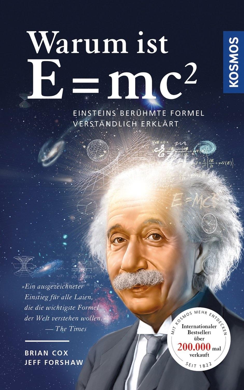 Warum ist E = mc²?: Einsteins berühmte Formel verständlich erklärt - Brian Cox, Jeff Forshaw
