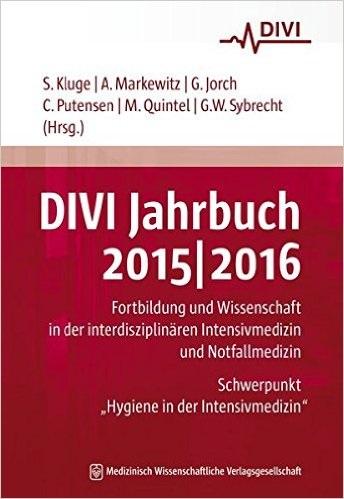 DIVI Jahrbuch 2015/2016: Fortbildung und Wissenschaft in der interdisziplinären Intensivmedizin und Notfallmedizin - Ste