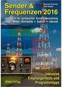 Sender & Frequenzen 2016: Jahrbuch für weltweiten Rundfunkempfang - Michael Schmitz