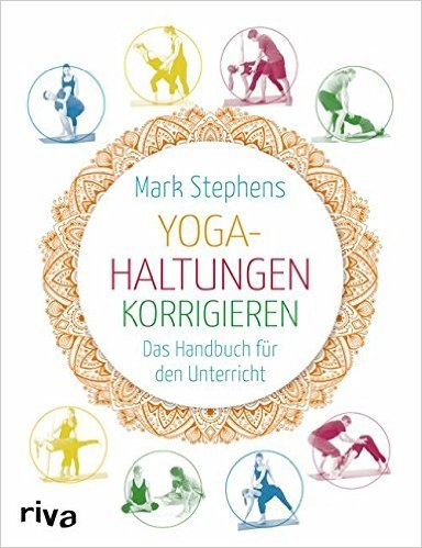 Yoga-Haltungen korrigieren: Das Handbuch für den Unterricht - Mark Stephens
