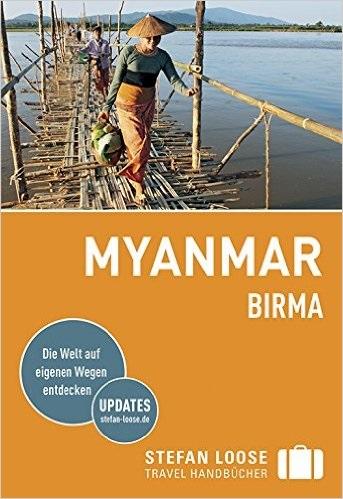 Myanmar - Birma: Die Welt auf eigenen Wegen entdecken - Martin H. Petrich [6. Auflage 2015]