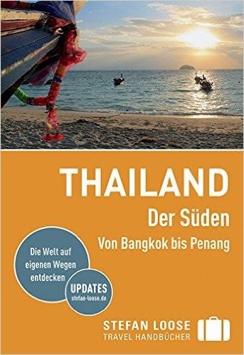 Thailand - Der Süden: Von Bangkok nach Penang - Renate Loose et al. [4. Auflage 2015]