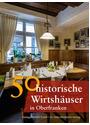 50 historische Wirtshäuser in Oberfranken - Annette Faber