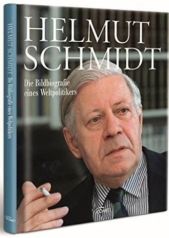 Helmut Schmidt: Die Bildbiografie eines Weltpolitikers - Friedemann Bedürftig, Reinhard Barth