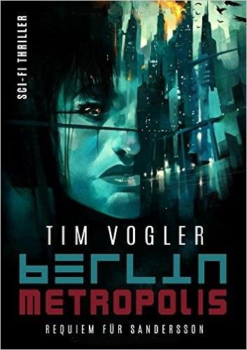 Berlin Metropolis: Stunde der Rache - Tim Vogler