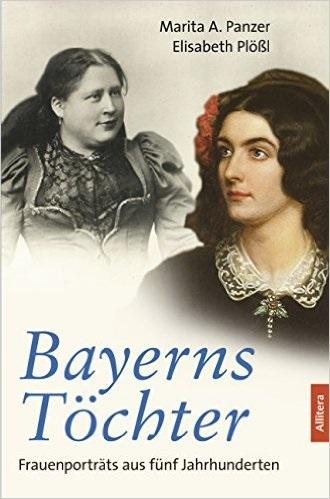 Bayerns Töchter - Marita A. Panzer, Elisabeth Plößl