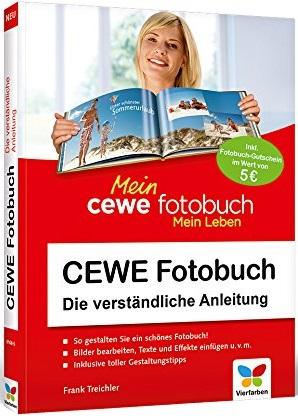 CEWE Fotobuch: Die verständliche Anleitung - mit vielen Designideen und Gestaltungsvorschlägen - Frank Treichler