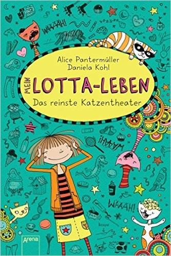 Mein Lotta-Leben: Band 9 - Das reinste Katzentheater - Alice Pantermüller