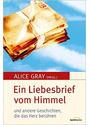 Ein Liebesbrief vom Himmel: und andere Geschichten, die das Herz berühren - Alice Gray
