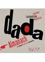 Dada-Almanach: Vom Aberwitz ästhetischer Contradiction - Textbilder, Lautgedichte, Manifeste - Andreas Trojan