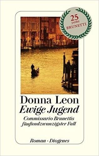 Ewige Jugend: Commissario Brunettis fünfundzwanzigster Fall - Donna Leon