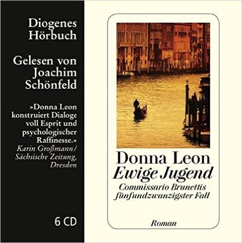 Ewige Jugend: Commissario Brunettis fünfundzwanzigster Fall - Donna Leon [6 CDs]