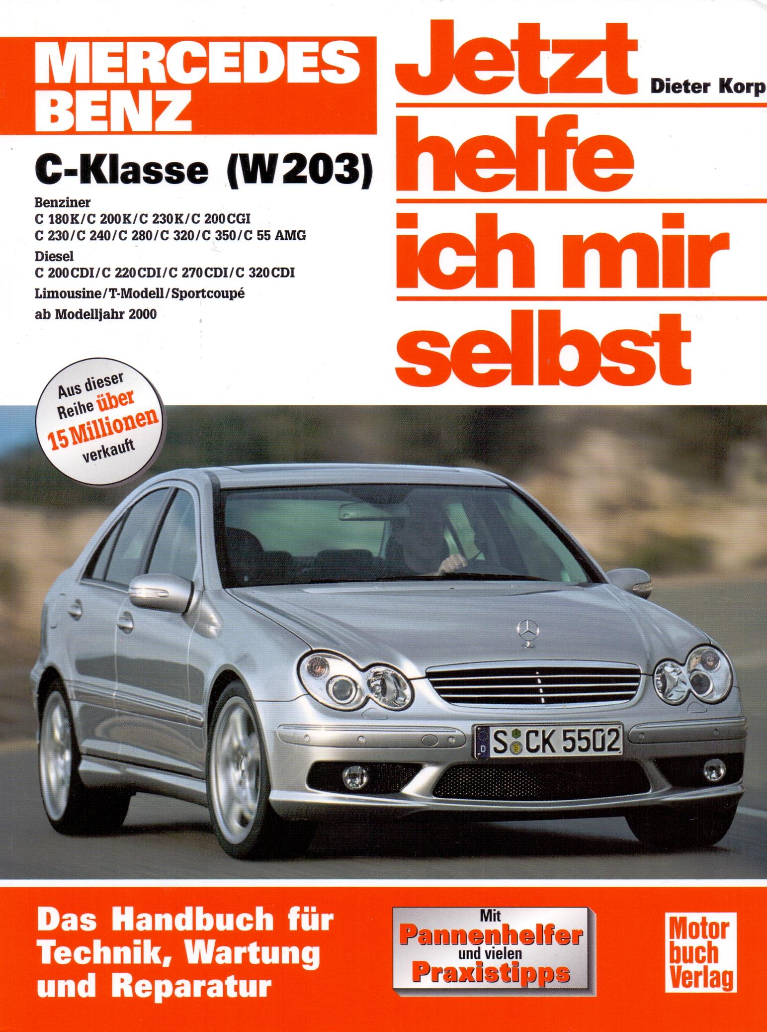 Jetzt helfe ich mir selbst: Band 245 - Mercedes-Benz C-Klasse ab Baujahr 2000 - Dieter Korp [Broschiert, 3. Auflage 2011