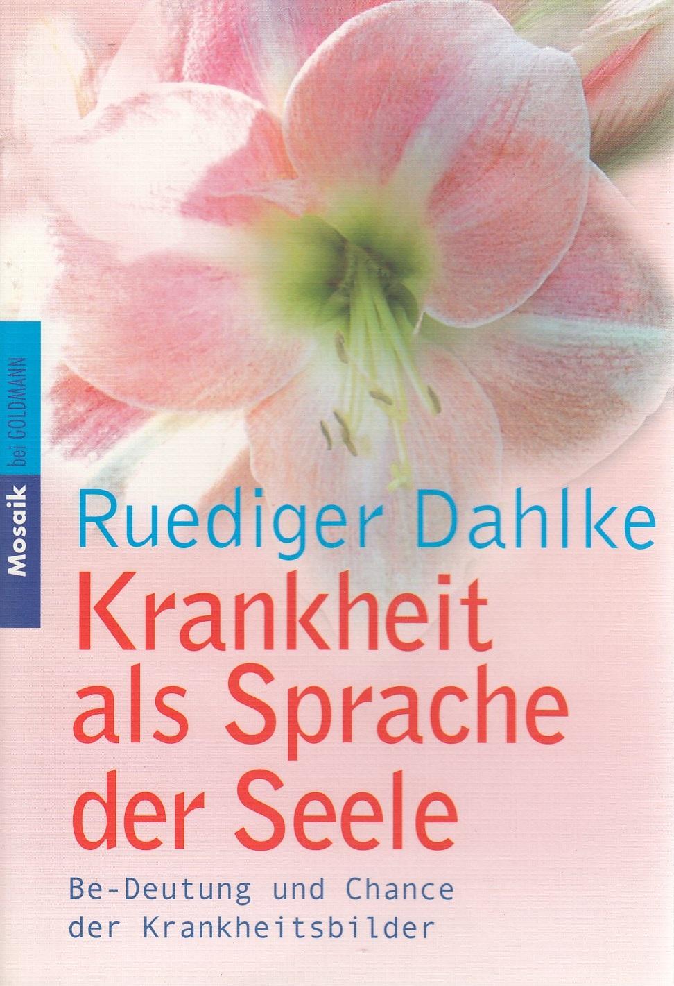 Krankheit als Sprache der Seele: Be-Deutung und...