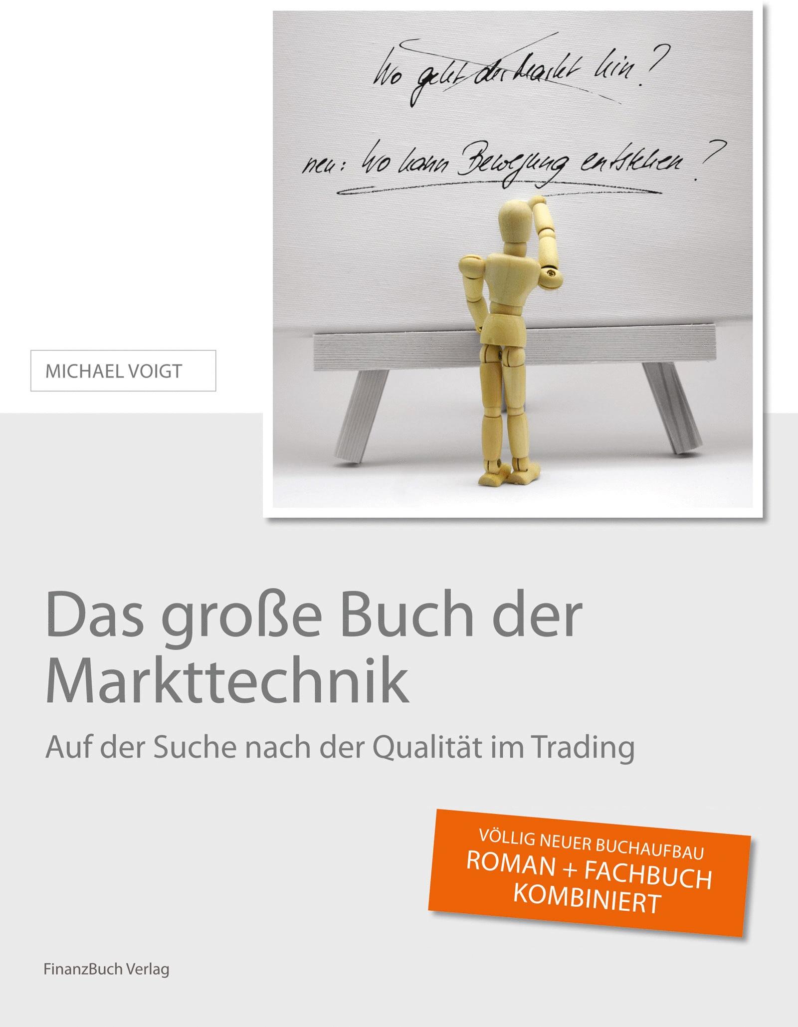 Das große Buch der Markttechnik: Auf der Suche nach der Qualität im Trading - Michael Voigt [9. Auflage 2013]