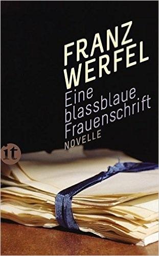 Eine blassblaue Frauenschrift - Franz Werfel