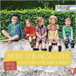 Meine Lieblingskleider: Selbstgenähtes für Jungs & Mädels Größe 98-134 - Daniele Gencalp