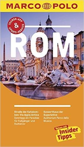 MARCO POLO Reiseführer: Rom - Reisen mit Insider-Tipps - Swantje Strieder [21. Auflage 2016]
