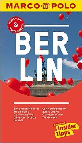 MARCO POLO Reiseführer: Berlin - Reisen mit Insider-Tipps - Christine Berger [23. Auflage 2016]
