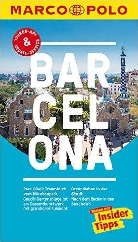 MARCO POLO Reiseführer: Barcelona - Reisen mit Insider-Tipps - Dorothea Massmann [17. Auflage 2016]