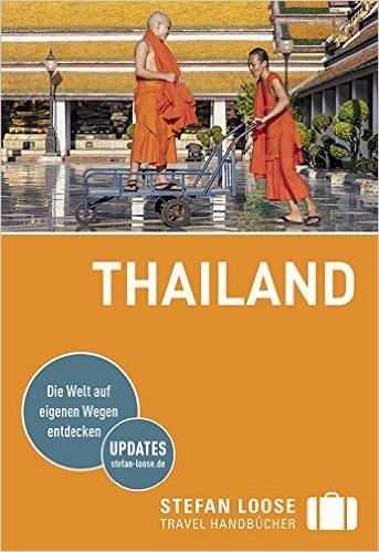 Reiseführer Thailand - Die Welt auf eigenen Weg...
