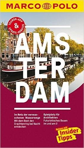 MARCO POLO Reiseführer: Amsterdam - Reisen mit Insider-Tipps - Anneke Bokern [17. Auflage 2016]