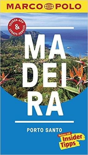 MARCO POLO Reiseführer: Madeira, Porto Santo - Reisen mit Insider-Tipps - Rita Henss [14. Auflage 2016]