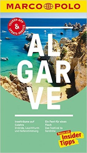 MARCO POLO Reiseführer: Algarve - Reisen mit Insider-Tipps - Rolf Osang [17. Auflage 2016]