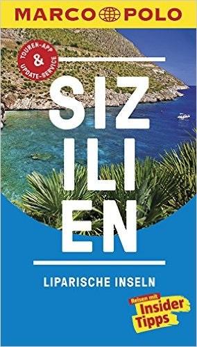 MARCO POLO Reiseführer: Sizilien, Liparische Inseln - Reisen mit Insider-Tipps - Hans Bausenhardt [16. Auflage 2016]