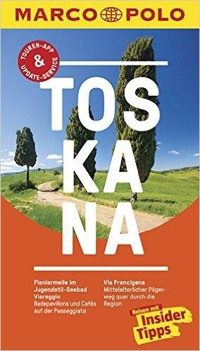 MARCO POLO Reiseführer: Toskana - Reisen mit Insider-Tipps - Christiane Büld Campetti [19. Auflage 2016]