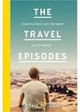 The Travel Episodes: Geschichten von Fernweh und Freiheit - Johannes Klaus