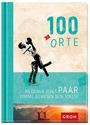 100 Orte, an denen jedes Paar einmal gewesen sein sollte - Joachim Groh