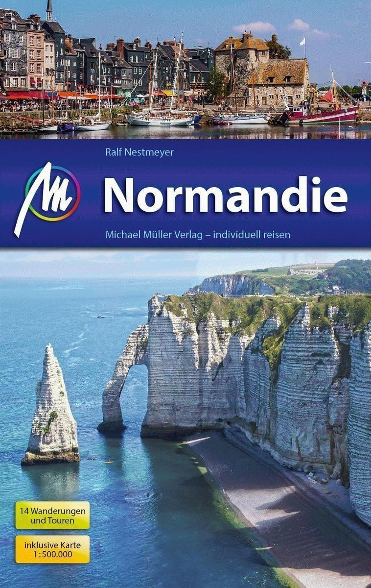 Normandie: Reiseführer mit vielen praktischen Tipps - Ralf Nestmeyer [3. Auflage 2016]