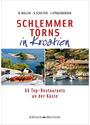 Schlemmertörns in Kroatien: 66 Top-Restaurants an der Küste - Bodo Müller et al.
