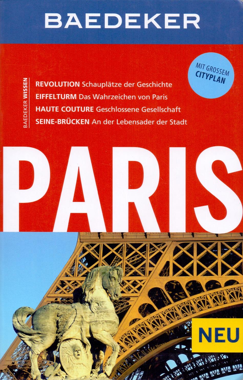 Baedeker Reiseführer: Paris - Revolution, Eiffelturm, Haute Couture, Seine-Brücken [Broschiert, inkl. Cityplan 17. Aufla