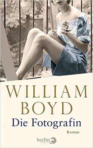 Die Fotografin: Die vielen Leben der Amory Clay - William Boyd