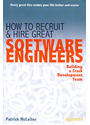 How to Recruit and Hire Great Software Engineers: Building a Crack Development Team - Patrick McCuller [Paperback]