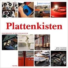 Plattenkisten: Exkursionen in die Vinylkultur - Jörn Morisse, Felix Gebhard