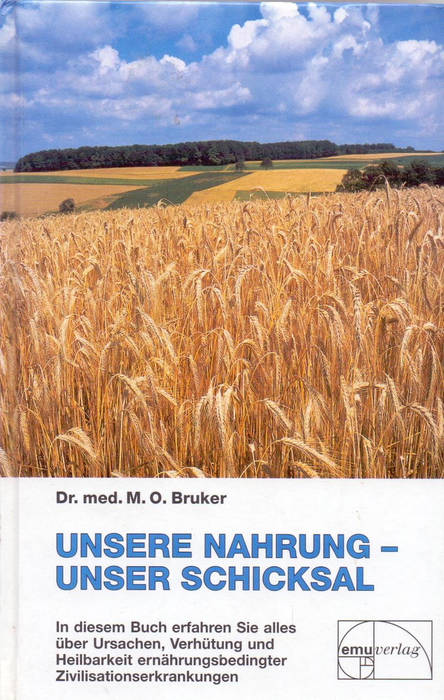 Unsere Nahrung unser Schicksal - Max Otto Bruker [Gebundene Ausgabe, 31. Auflage 1999]